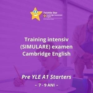 Training intensiv (simulare) examen Cambridge English Pre YLE A1 Starters (*7-9 ani)