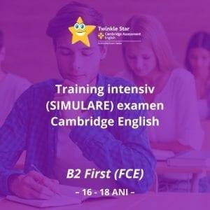 Training intensiv (simulare) examen Cambridge English B2 First (FCE) (*16-18 ani)