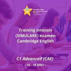Training intensiv (simulare) examen Cambridge English C1 Advanced (CAE) (*16-18+)